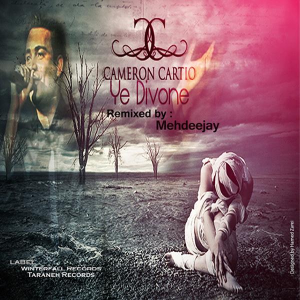 Cameron Cartio - 'Ye Divoone (Mehdeejay Remix)'