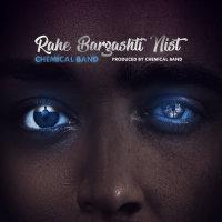 Chemical Band - 'Rahe Bargashti Nist'