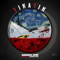 Chemical Band - 'TikaTik'
