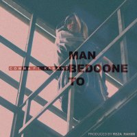 Comma - 'Man Bedoone To (Ft Kamand)'