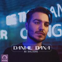 Danial Dana - 'Bi Salighe'