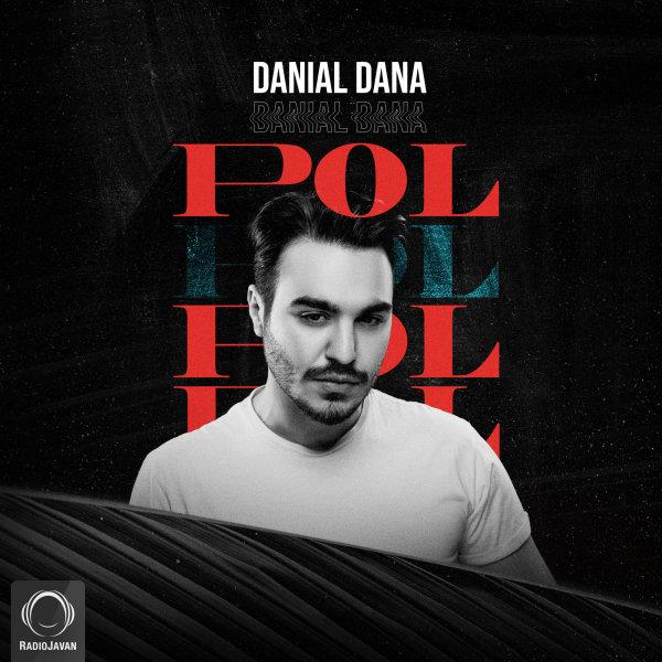 Danial Dana - Pol Song    دانیال دانا پل
