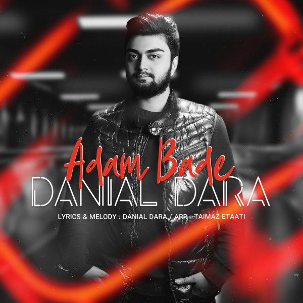 Danial Dara - Adam Bade Song'