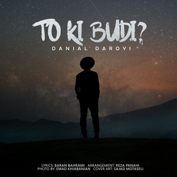 Danial Daroyi - 'To Ki Budi'