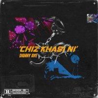 Danny Aye - 'Chiz Khasi Ni'