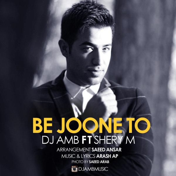 DJ AMB - Be Joone To (Ft SheryM)