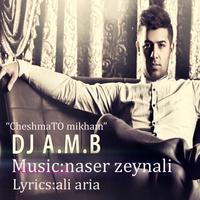 DJ AMB - 'Cheshmato Mikham'