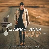 DJ AMB - 'Eshghe Ma Pooche (Ft Anna)'