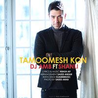 DJ AMB - 'Tamoomesh Kon (Ft Shanli)'
