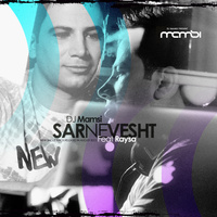 DJ Mamsi - 'Sarnevesht (Ft Raysa)'