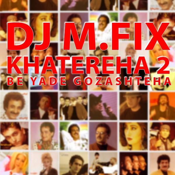 DJ M.FIX - 'Shamaizadeh Mix'