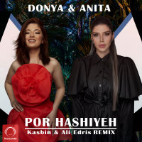 Donya & Anita - 'Por Hashiyeh (Kasbin & Ali Edris Remix)'