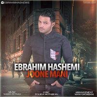 Ebrahim Hashemi - 'Joone Mani'