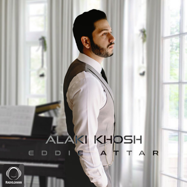 Eddie Attar - 'Alaki Khosh'