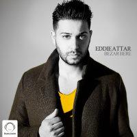 Eddie Attar - 'Bezar Bere'