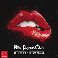 Eddie Attar - 'Man Divoonatam (Ft Sepehr Khalse)'