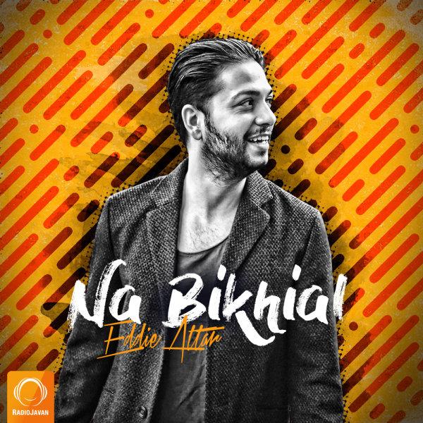 Eddie Attar - 'Na Bikhial'