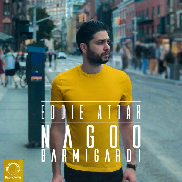 Eddie Attar - 'Nagoo Barmigardi'