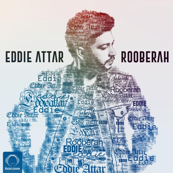 Eddie Attar - 'Rooberah'