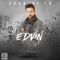 Edvin - 'Shabihe To'