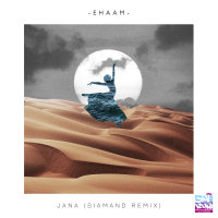 Ehaam - 'Jana (Siamand Remix)'