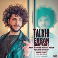 Ehsan Daryadel - 'Talkhi'