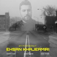 Ehsan Khajehamiri - 'Bayad Bargasht'