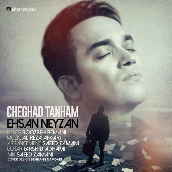 Ehsan Neyzan - 'Cheghad Tanham'