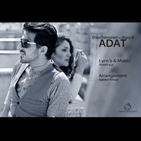 Ehsan Rahmanian - 'Adat (Ft Shery M)'