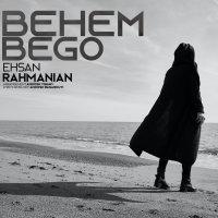 Ehsan Rahmanian - 'Behem Bego'