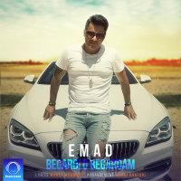 Emad - 'Begardi o Begardam'