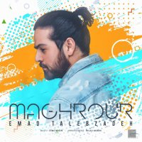 Emad Talebzadeh - 'Maghrour'