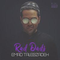 Emad Talebzadeh - 'Rad Dadi (Amer Remix)'