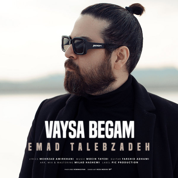 Emad Talebzadeh - 'Vaysa Begam'
