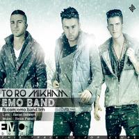 EMO Band - 'To Ro Mikham'