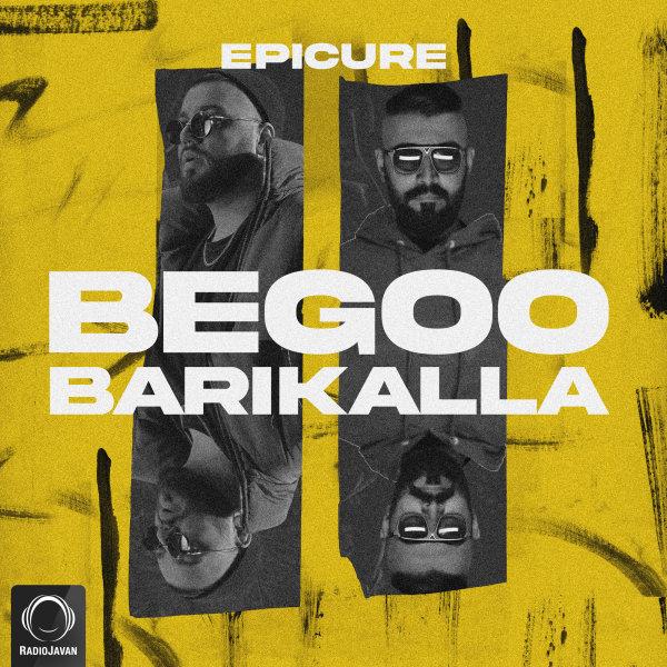 EpiCure - Begoo Barikalla Song | اپیکور بگو باریکلا'