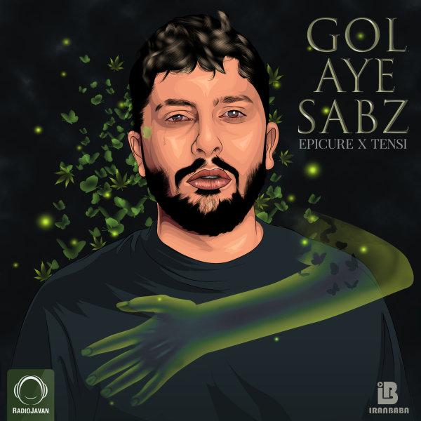 EpiCure & Tensi - Golaye Sabz Song | اپیکور گلای سبز تنسی