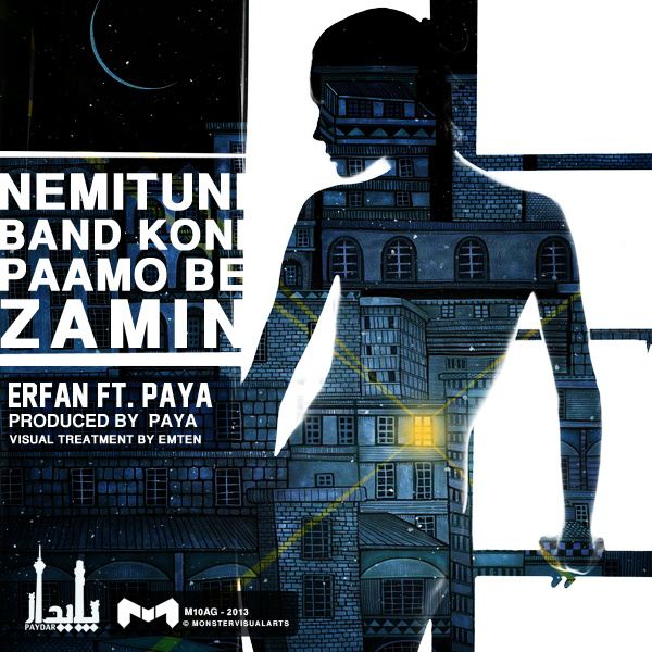 Erfan - Nemitooni Band Koni Paamo Be Zamin (Ft Paya)