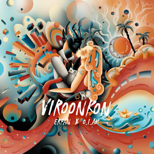 Erfan & O.I.Am - Viroon Kon Song | عرفان و اُ آی اَم ویرون کن'