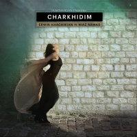 Erwin Khachikian - 'Charkhidim (Ft Niaz Nawab)'