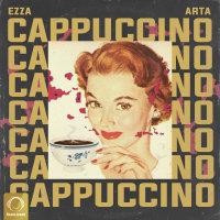 Ezza - 'Cappuccino (Ft Arta)'