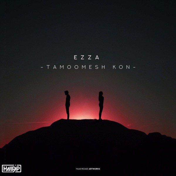 Ezza - 'Tamooomesh Kon'