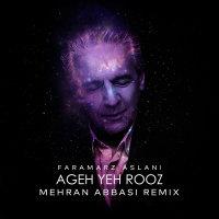 Faramarz Aslani - 'Ageh Yeh Rooz (Mehran Abbasi Remix)'