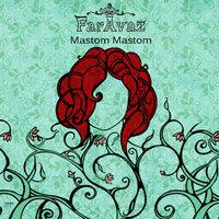Faravaz - 'Mastom Mastom'