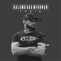 Farid - 'Halamo Bad Mikonan'