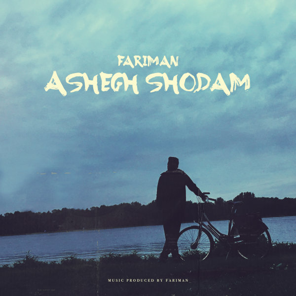 Fariman - 'Ashegh Shodam'