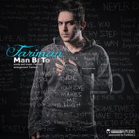 Fariman - 'Man Bi To'