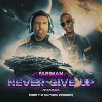 Fariman - 'Never Give Up (Ft 2Deep The Southern President)'