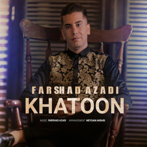 Farshad Azadi - 'Khatoon'
