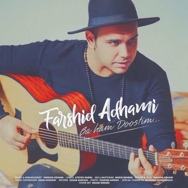 Farshid Adhami - Ba Ham Doostim Song